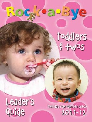 RockaBye Toddlers and Twos Leader's Guide 2011-2012 (Revised edition)  -