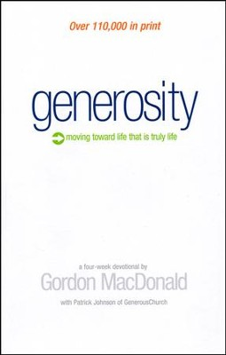 Generosity: Moving Toward a Life That Is Truly Life   -     By: Gordon MacDonald