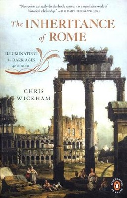 The Inheritance of Rome: Illuminating the Dark Ages 400-1000  -     By: Chris Wickham