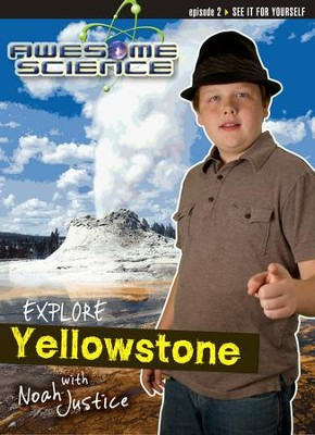 Explore Yellowstone with Noah Justice: Episode 2 DVD, Awesome Science Series  -