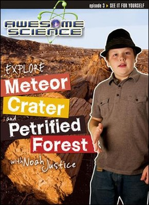 Explore Meteor Crater and Petrified Forest with Noah Justice: Episode 3 DVD, Awesome Science Series  -