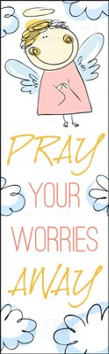 Pray Your Worries Away (James 5:13, NIV) Bookmarks, 25  -