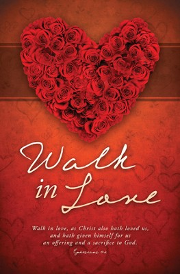 Walk in Love (Ephesians 5:2) Bulletins, 100  -