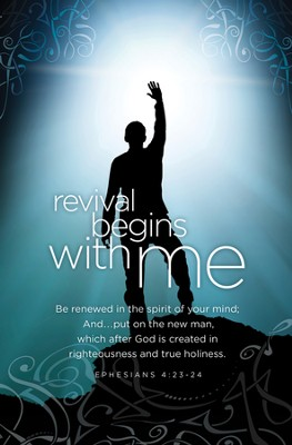 Revival Starts with Me (Ephesians 4:23-24) Bulletins, 100  -