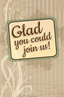 Glad You Could Join Us! (1 John 1:3, NIV 1984)   -