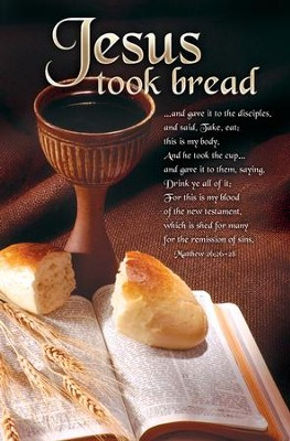 Jesus Took Bread (Matthew 26:26-28) Bulletins, 100  -
