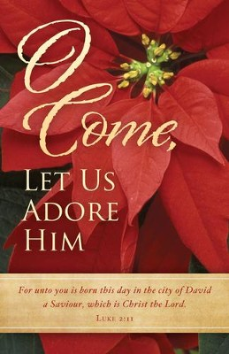 Come, Let Us Adore Him (Luke 2:11) Bulletins, 100  -