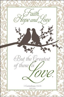 Greatest is Love (1 Corinthians 13:13, NIV) Bulletins, 100  -