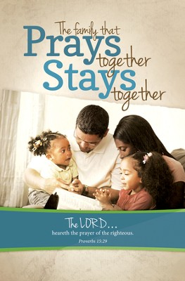 The Family that Prays Together (Proverbs 15:29) Bulletins, 100  -