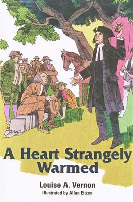 A Heart Strangely Warmed   -     By: Louise A. Vernon     Illustrated By: Allen Eitzen