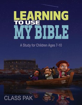Learning to Use My Bible Class Pak: A Study for Children Ages 7-10  -