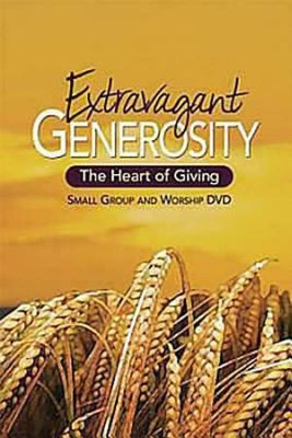 Extravagant Generosity: Small Group and Worship DVD: The Heart of Giving  -