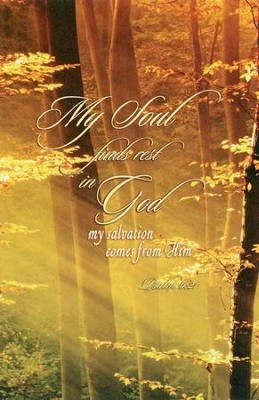 My Soul Finds Rest in God (Psalm 6:21, NIV) 100  -