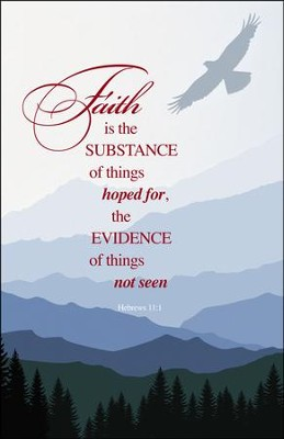Faith Is the Substance of Things Hoped For (Hebrews 11:1) Bulletins, 100  -