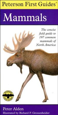 Peterson First Guide to Mammals   -     Edited By: Roger Tory Peterson     By: Peter C. Alden     Illustrated By: Richard Philip Grossenheider