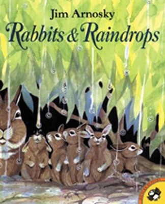 Rabbits and Raindrops  -     By: Jim Arnosky
