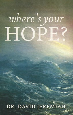 Where's Your Hope? Pack of 25 Tracts  -     By: David Jeremiah
