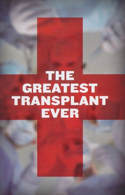 The Greatest Transplant Ever, Pack of 25 Tracts  -