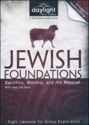 Jewish Foundations: Sacrifice, Worship, and the Messiah, DVD with Leader's Guide  -