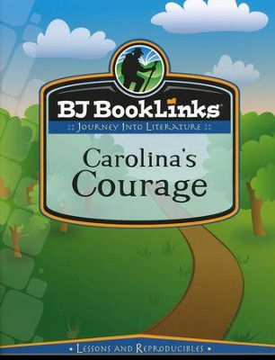 BJU BookLinks Grade 2: Carolina's Courage, Teaching Guide & Novel   -