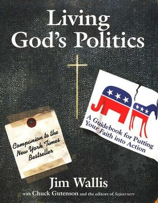 Living God's Politics: A Guidebook for Putting Your Faith into Action  -     By: Jim Wallis