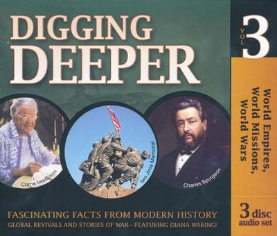 Digging Deeper: World Empires, World Missions, World Wars: 3 CD Set  -     By: Diana Waring