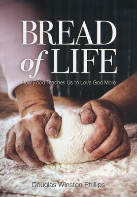 Bread of Life DVD  -     By: Douglas Phillips