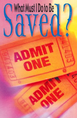 What Must I Do to Be Saved? 25 Tracts  -