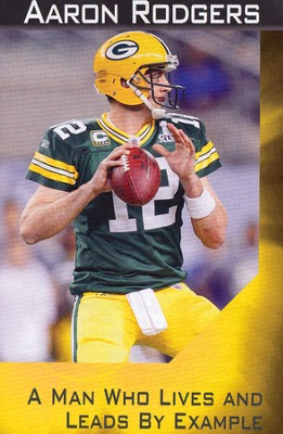 Aaron Rodgers: A Man Who Lives and Leads By Example, 25 Tracts  -