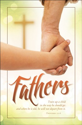 Train Up a Child - Father's Day (Proverbs 22:6, NIV) Bulletins/100      -