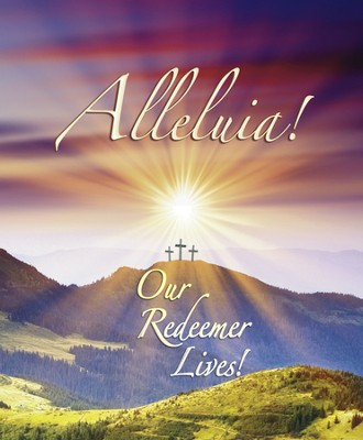 Alleluia Our Redeemer Lives, Large Bulletins, 100  -