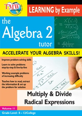 Algebra 2 Tutor: Multiply/Divide Radical Expressions DVD  -