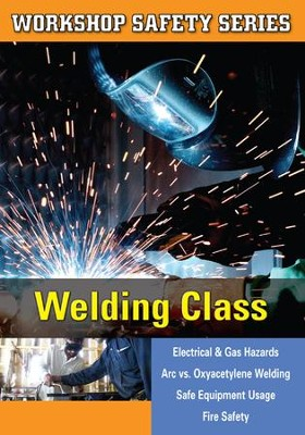 Workshop Safety: Welding Class DVD  -