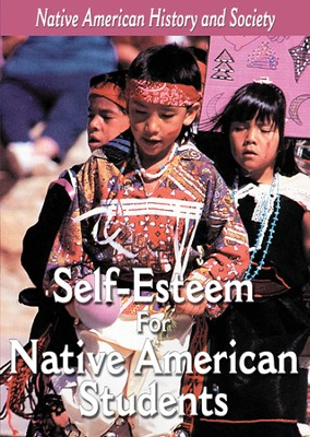Native-American History & Cultural Series: Self-Esteem For Native American Students DVD  -