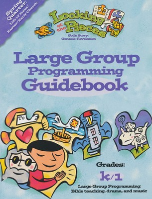Looking at the Pieces, Spring: Large Group Programming Guidebook, Grade K/1  -     By: Willow Creek