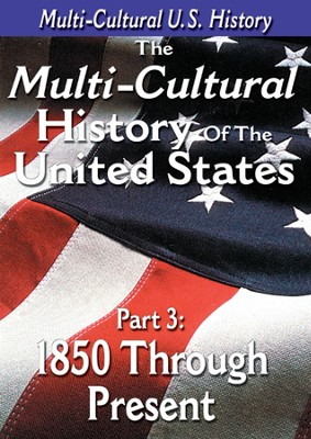 Multi-Cultural History of the United States Part 3: 1850 through Present Day DVD  -