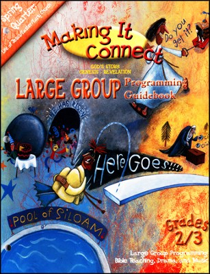 Making It Connect, Spring: Large Group Programming Guidebook, Grade 2/3  -     By: Willow Creek