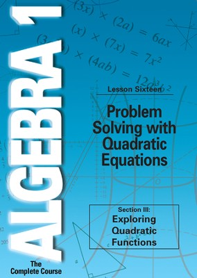 Algebra 1 - The Complete Course:Problem Solving with Quadratic Equations DVD  -