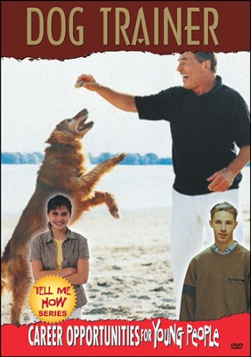 Tell Me How Career Series: Dog Trainer DVD  -