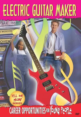Tell Me How Career Series: Electric Guitar Maker DVD  -