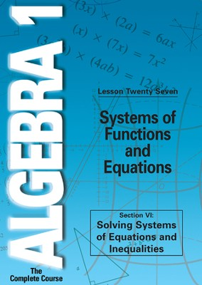 Algebra 1 - The Complete Course: Systems of Functions and Equations DVD  -