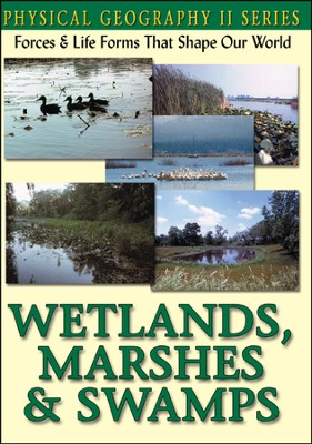Physical Geography II: Wetlands, Marshes & Swamps DVD  -