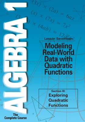Algebra 1 - The Complete Course: Modeling Real-World Data with Quadratic Functions DVD  -