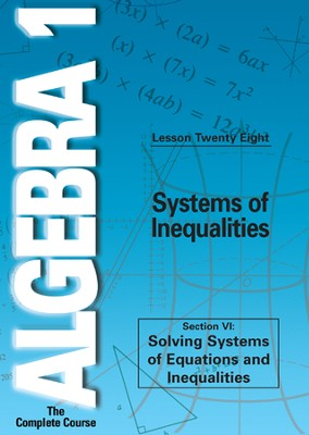 Algebra 1 - The Complete Course: Systems of Inequalities DVD  -