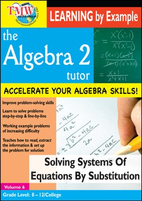 Algebra 2 Tutor: Solving Systems Of Equations By Substitution DVD  -