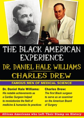 Black American Experience - Famous Men Of Medical Science: Dr. Daniel Hale Williams & Charles Drew DVD  -