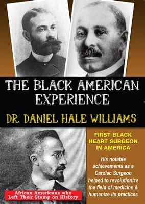 Dr. Daniel Hale Williams: First Black Heart Surgeon In America DVD  -