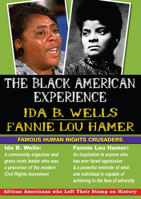 Black American Experience - Famous Human Rights Crusaders: Ida B. Wells & Fannie Lou Hammer DVD  -