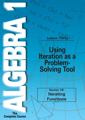 Algebra 1 - The Complete Course: Using Iteration as a Problem-Solving Tool DVD  -