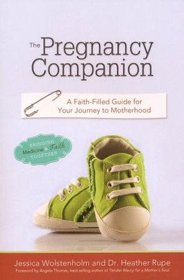 The Pregnancy Companion: A Faith Filled Guide for Your Journey to Motherhood  -     By: Jessica Wolstenholm, Dr. Heather Rupe